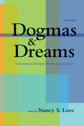 Dogmas And Dreams: A Reader In Modern Political Ideologies, 3Rd Edition