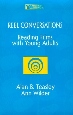 Reel Conversations: Reading Films With Young Adults (Young Adult Literature S)