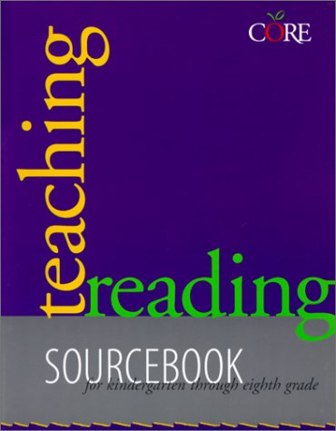 Teaching Reading Sourcebook: Sourcebook For Kindergarten Through Eight Grade (Core Literacy Training Series)