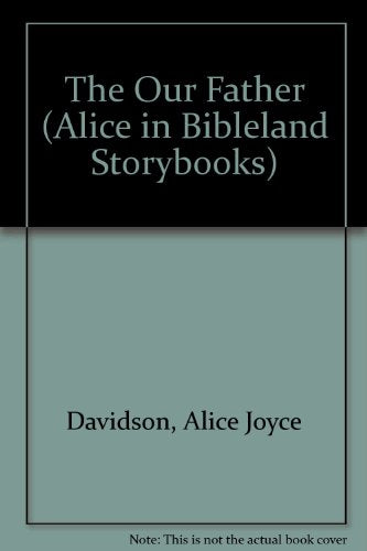 The Our Father (Alice In Bibleland Storybooks)