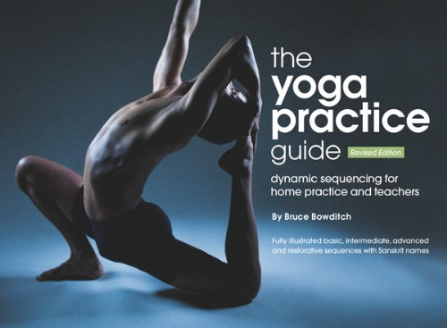 The Yoga Practice Guide, Dynamic Sequencing For Home Practice And Teachers