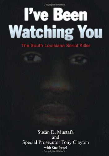 I'Ve Been Watching You: The South Louisiana Serial Killer