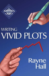 Writing Vivid Plots: Professional Techniques For Fiction Authors (Writer'S Craft) (Volume 20)