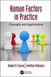 Human Factors In Practice: Concepts And Applications