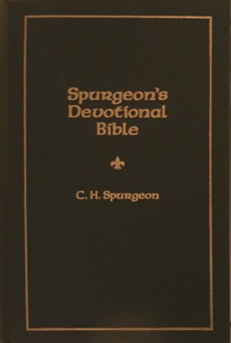 Spurgeon'S Devotional Bible: Selected Passages From The Word Of God With Running Comments