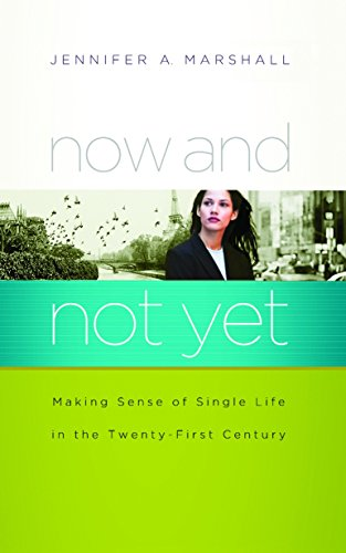 Now And Not Yet: Making Sense Of Single Life In The Twenty-First Century