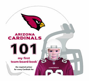 Arizona Cardinals 101 (My First Team-Board-Book)
