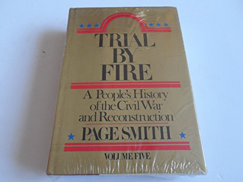 Trial By Fire: A People'S History Of The Civil War And Reconstruction