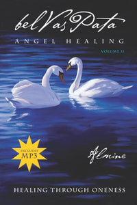 Belvaspata: Angel Healing, Vol.2--Healing Through Oneness