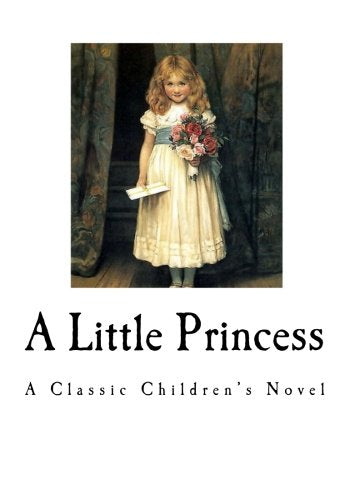 A Little Princess: A Classic Children'S Novel (Children'S Classics)
