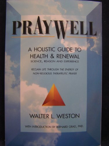 Pray Well: A Holistic Guide To Health And Renewal