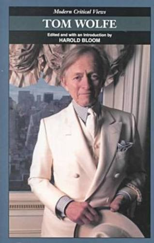 Tom Wolfe (Bloom'S Modern Critical Views)