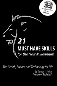 21 Must Have Skills For The New Millennium: The Health, Science And Technology For Life