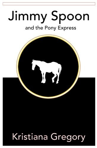 Jimmy Spoon And The Pony Express (The Legend Of Jimmy Spoon) (Volume 2)