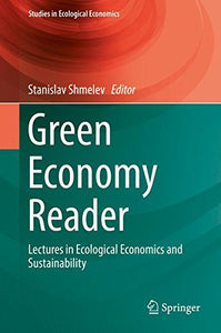 Green Economy Reader: Lectures In Ecological Economics And Sustainability (Studies In Ecological Economics)