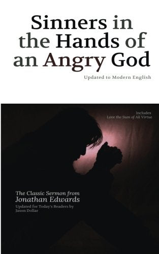 Sinners In The Hands Of An Angry God: Updated To Modern English
