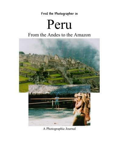 Peru From The Andes To The Amazon: Margie  Billau