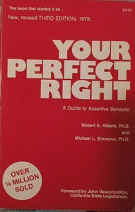 Your Perfect Right: A Guide To Assertive Behavior