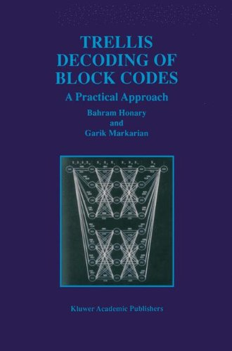 Trellis Decoding Of Block Codes: A Practical Approach (The Kluwer International Series In Engineering And Computer Science, 391)