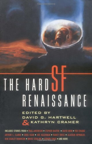 The Hard Sf Renaissance: An Anthology