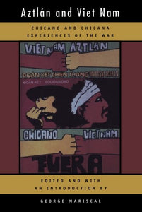 Aztlan And Viet Nam: Chicano And Chicana Experiences Of The War (American Crossroads)