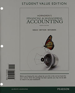Horngren'S Financial & Managerial Accounting, Student Value Edition And New Myaccountinglab With Pearson Etext -- Access Card Package (4Th Edition)