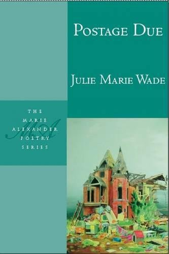 Postage Due (Marie Alexander Poetry Series)