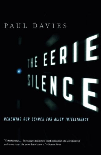 The Eerie Silence: Renewing Our Search For Alien Intelligence