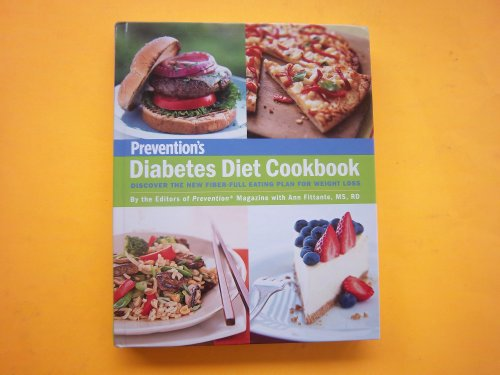 Prevention'S Diabetes Diet Cookbook: Discover The New Fiber-Full Eating Plan For Weight Loss: By The Editors Of Prevention Magazine With Ann Fittante
