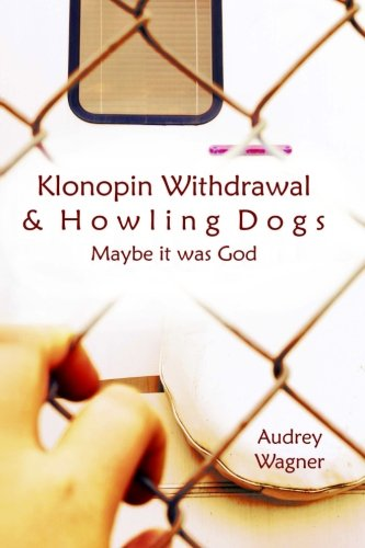 Klonopin Withdrawal & Howling Dogs: Maybe It Was God