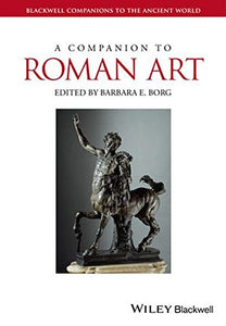 A Companion To Roman Art (Blackwell Companions To The Ancient World)