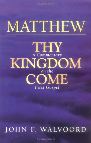 Matthew: Thy Kingdom Come***Op***: A Commentary On The First Gospel
