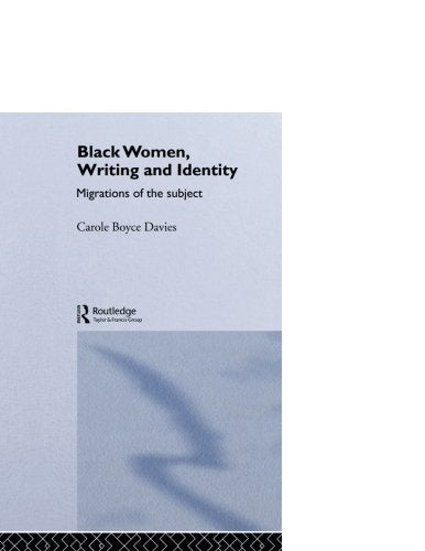 Black Women, Writing And Identity: Migrations Of The Subject
