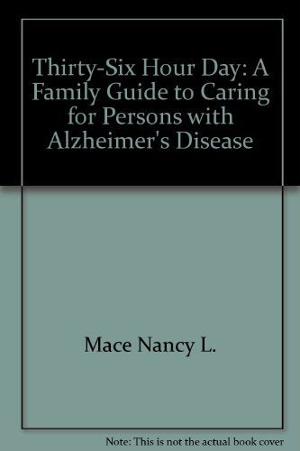 Thirty-Six Hour Day: A Family Guide To Caring For Persons With Alzheimer'S Disease