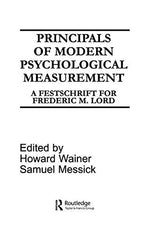 Principals Of Modern Psychological Measurement: A Festschrift For Frederic M. Lord