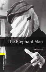 Oxford Bookworms Library:  The Elephant Man: Level 1: 400-Word Vocabulary