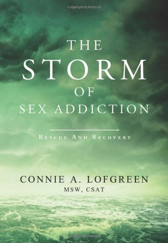 The Storm Of Sex Addiction: Rescue And Recovery
