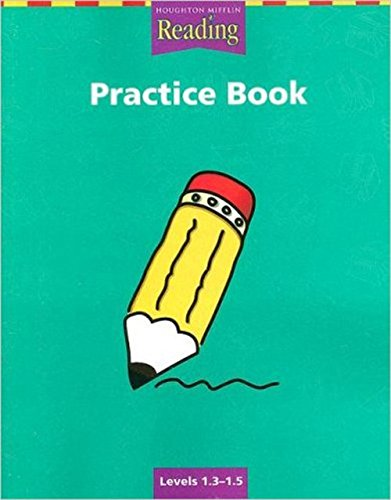 Houghton Mifflin Reading--Practice Book: Levels 1.3-1.5