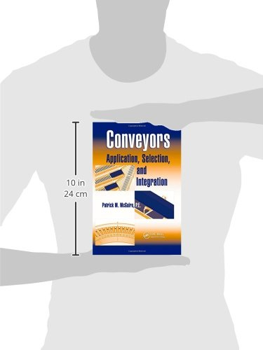 Conveyors: Application, Selection, And Integration (Systems Innovation Book Series)