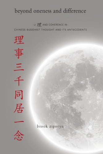 Beyond Oneness And Difference: Li And Coherence In Chinese Buddhist Thought And Its Antecedents (Suny Series In Chinese Philosophy And Culture)