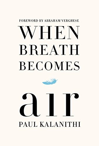 When Breath Becomes Air (Thorndike Press Large Print Popular And Narrative Nonfiction Series)