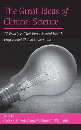 The Great Ideas Of Clinical Science: 17 Principles That Every Mental Health Professional Should Understand