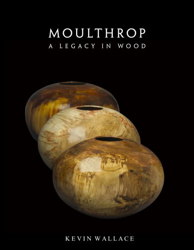 Moulthrop - A Legacy In Wood