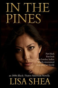 In The Pines - An 1800S Black / Native American Novella (The Lumbee Indian Saga) (Volume 2)
