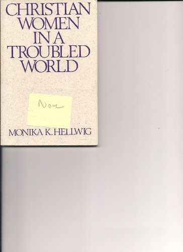 Christian Women In A Troubled World (Madeleva Lecture In Spirituality ; 1985)