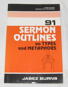 91 Sermon Outlines On Types And Metaphors (Sermon Outline Series)