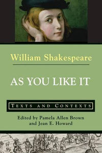 As You Like It: Texts And Contexts (The Bedford Shakespeare)