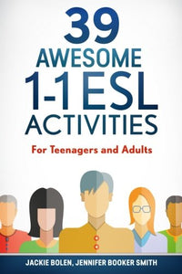39 Awesome 1-1 Esl Activities: For Teenagers And Adults