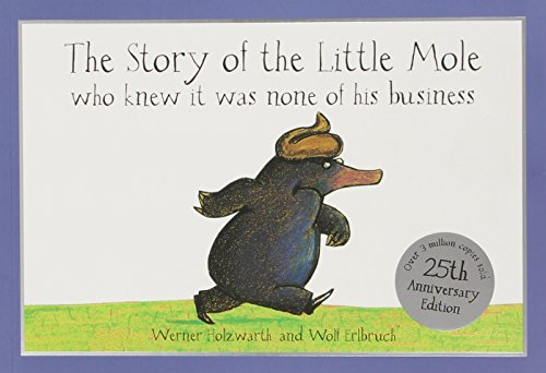 Special 25Th Anniversary Edition: The Story Of The Little Mole: Who Knew It Was None Of His Business