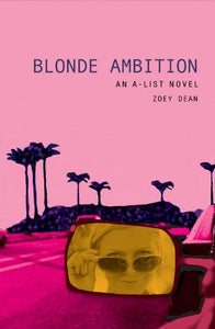 Blonde Ambition: An A-List Novel (A-List #3)